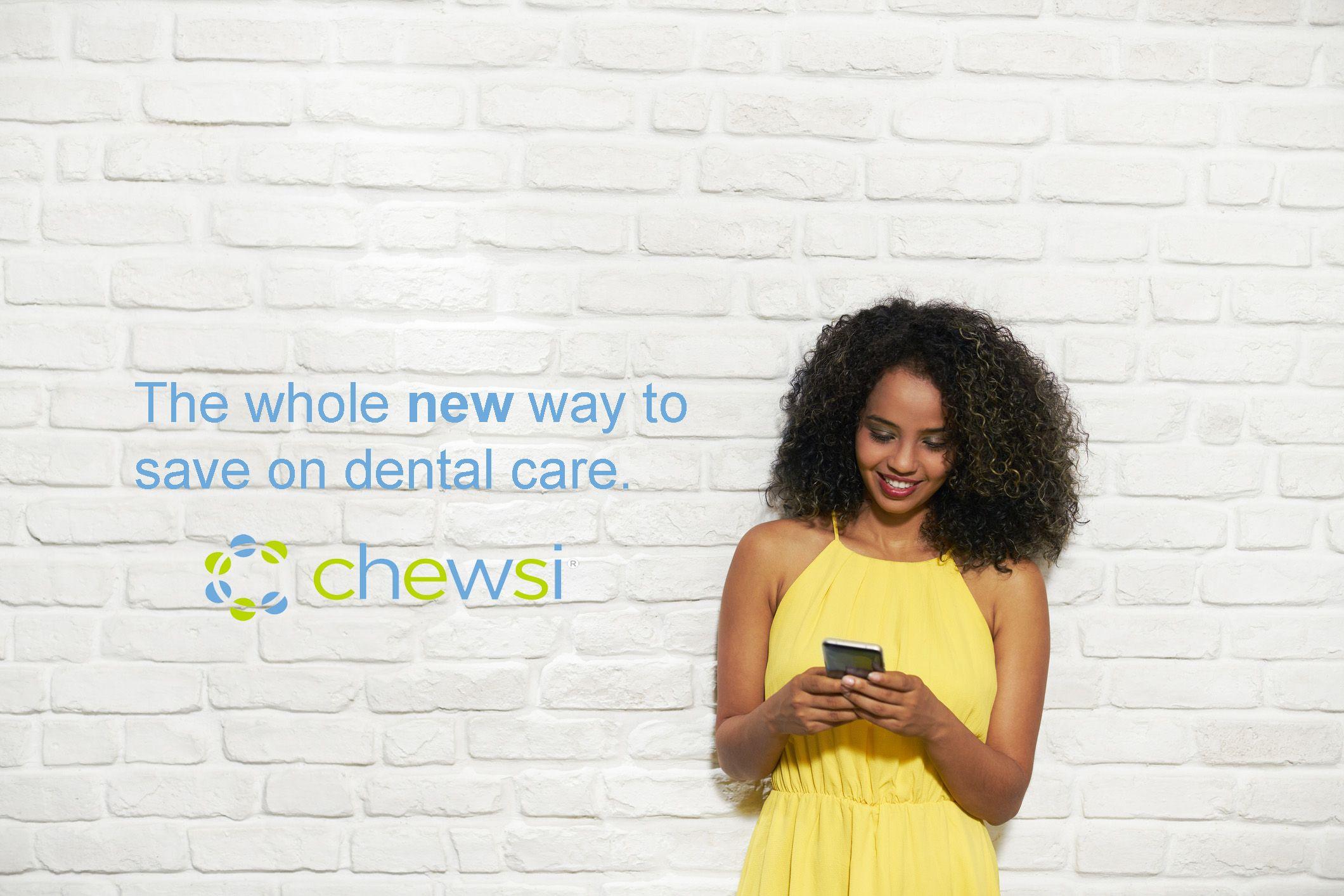 New+Chewsi®+App+for+Dental+Savings Dental, Dental