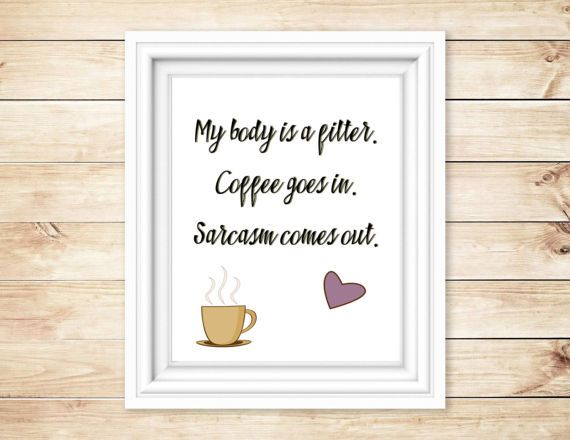 Coffee Sign Digital Download Sarcastic Quote Home Decor Handmade