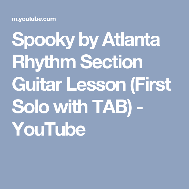 Spooky By Atlanta Rhythm Section Guitar Lesson First Solo With Tab