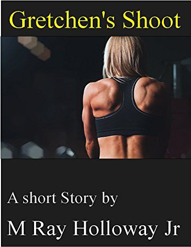Gretchen's Shoot: A Short Story, M Ray Holloway Jr - Amazon.com