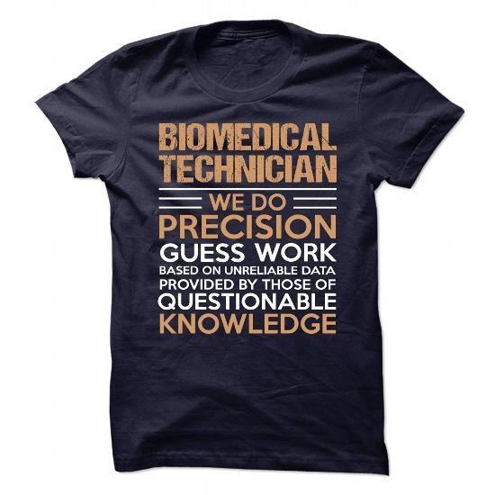 BIOMEDICAL TECHNICIAN T Shirts, Hoodies, Sweatshirts. CHECK PRICE ==► https://www.sunfrog.com/No-Category/BIOMEDICAL-TECHNICIAN-90091857-Guys.html?41382