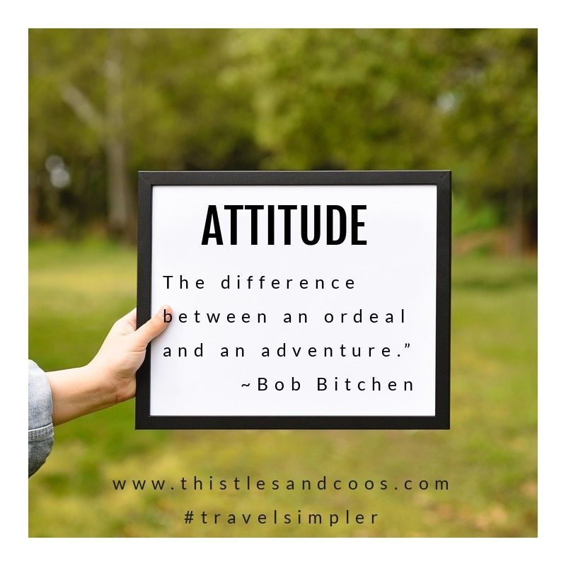 ATTITUDE The Difference Between an Ordeal and an Adventure Bob Bitchen