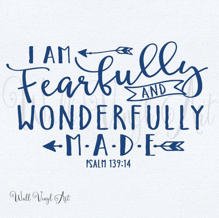 I am wonderfully and fearfully made, Psalm 139:14 Vinyl Decal, Wall Art, vinyl lettering,Wallvinylart,calligraphy art by wallvinylart on Etsy https://www.etsy.com/listing/287918663/i-am-wonderfully-and-fearfully-made