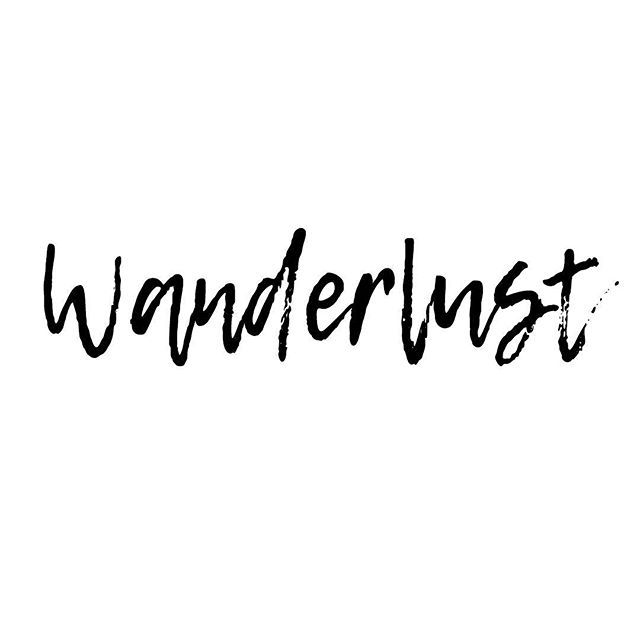 wanderlust means a strong desire to travel and we couldn t better