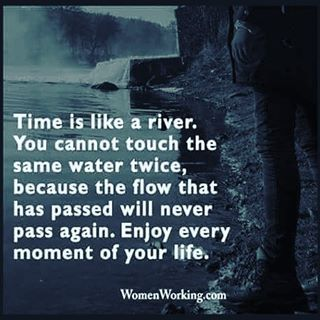 Time Is Like A River Life Quotes Quotes Quote Life Motivational Quotes  Inspirational Quotes About Life Life Quotes And Sayings Life Inspiring  Quotes Life ...
