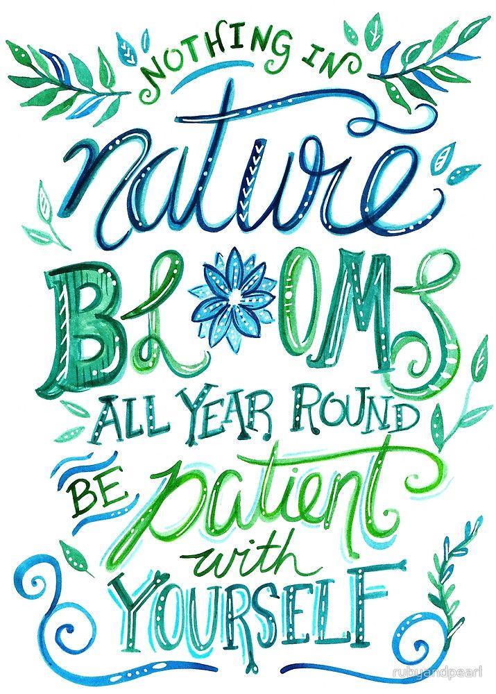 illustrated inspirational quote nothing in nature blooms all year