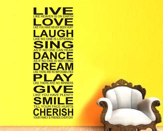 Live Love Laugh Sing Dance Dream Play Give Smile Cherish Interesting Smile Laugh Love Quotes