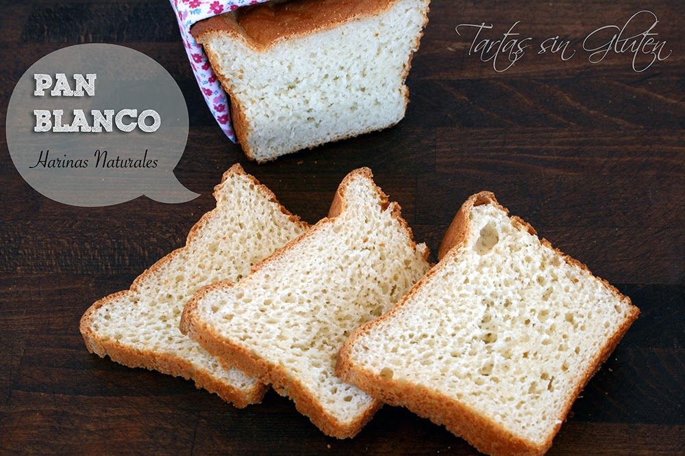 Tartas sin Gluten .....365 dias sin gluten: Pan Blanco .... con Harinas Naturales