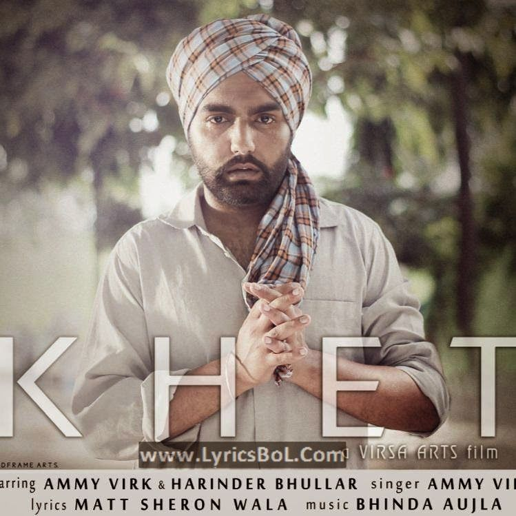 Khet Lyrics Ammy Virk Official Video Ammy Virk Lyrics Art Films