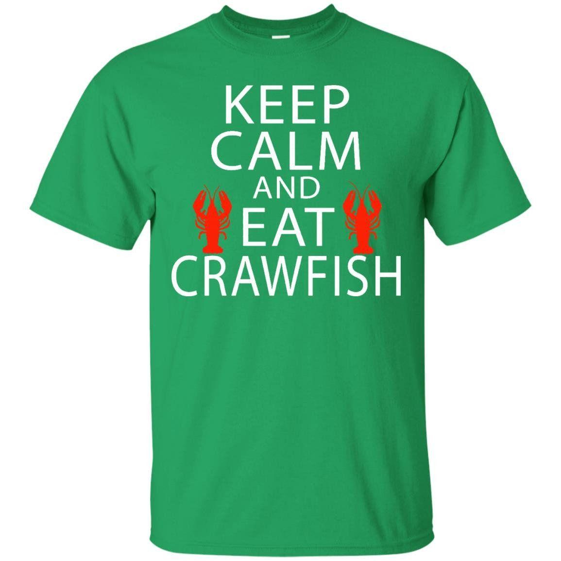Keep Calm and Eat Crawfish Tshirt Boil Cajun NOLA