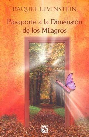 PASAPORTE A LA DIMENSION DE LOS MILAGROS   LEVINSTEIN, RAQUEL  SIGMARLIBROS