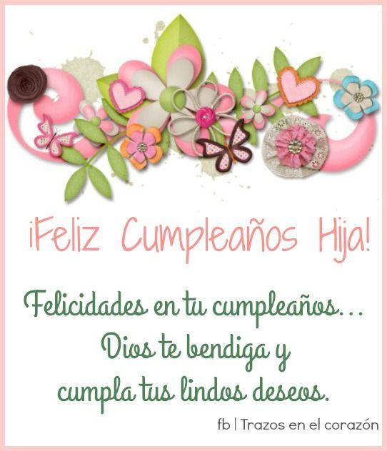 u00a1Feliz Cumpleaños Hija! Felicidades en tu cumpleaños Dios te bendiga y cumpla tus lindos
