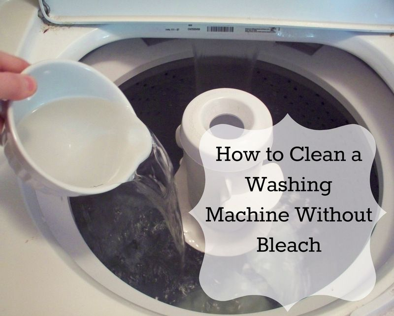 How To Clean A Washing Machine Without Bleach Spring Cleaning