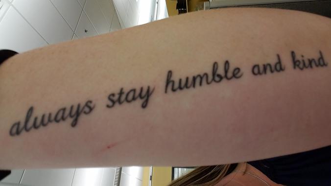 Always Stay Humble And Kind Tattoo Humble Tattoo Mom Tattoos Cool Tattoos