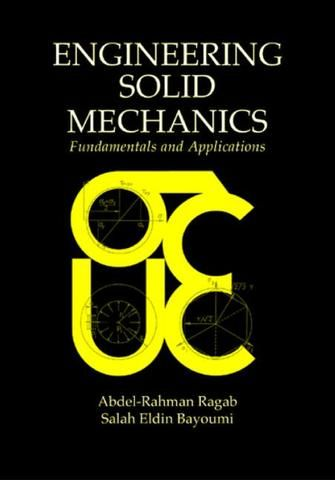 Engineering solid mechanics fundamentals and applications abdel engineering solid mechanics fundamentals and applications abdel rahman a ragab salah eldin fandeluxe Images