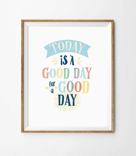 Digital Nursery Art Today is a Good Day Print by PrintasticStudio