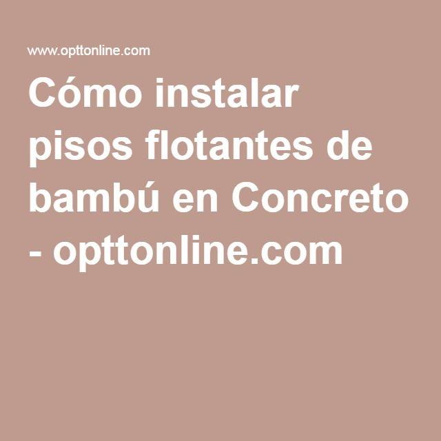 Cómo instalar pisos flotantes de bambú en Concreto - opttonline.com