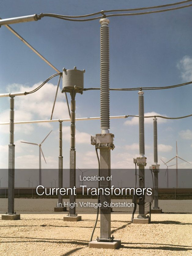 How To Locate Current Transformers In Hv Substation With Images