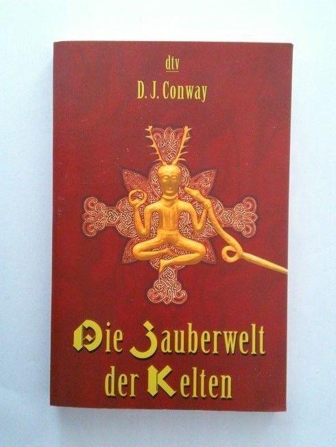 Die Zauberwelt der Kelten von D. J. Conway