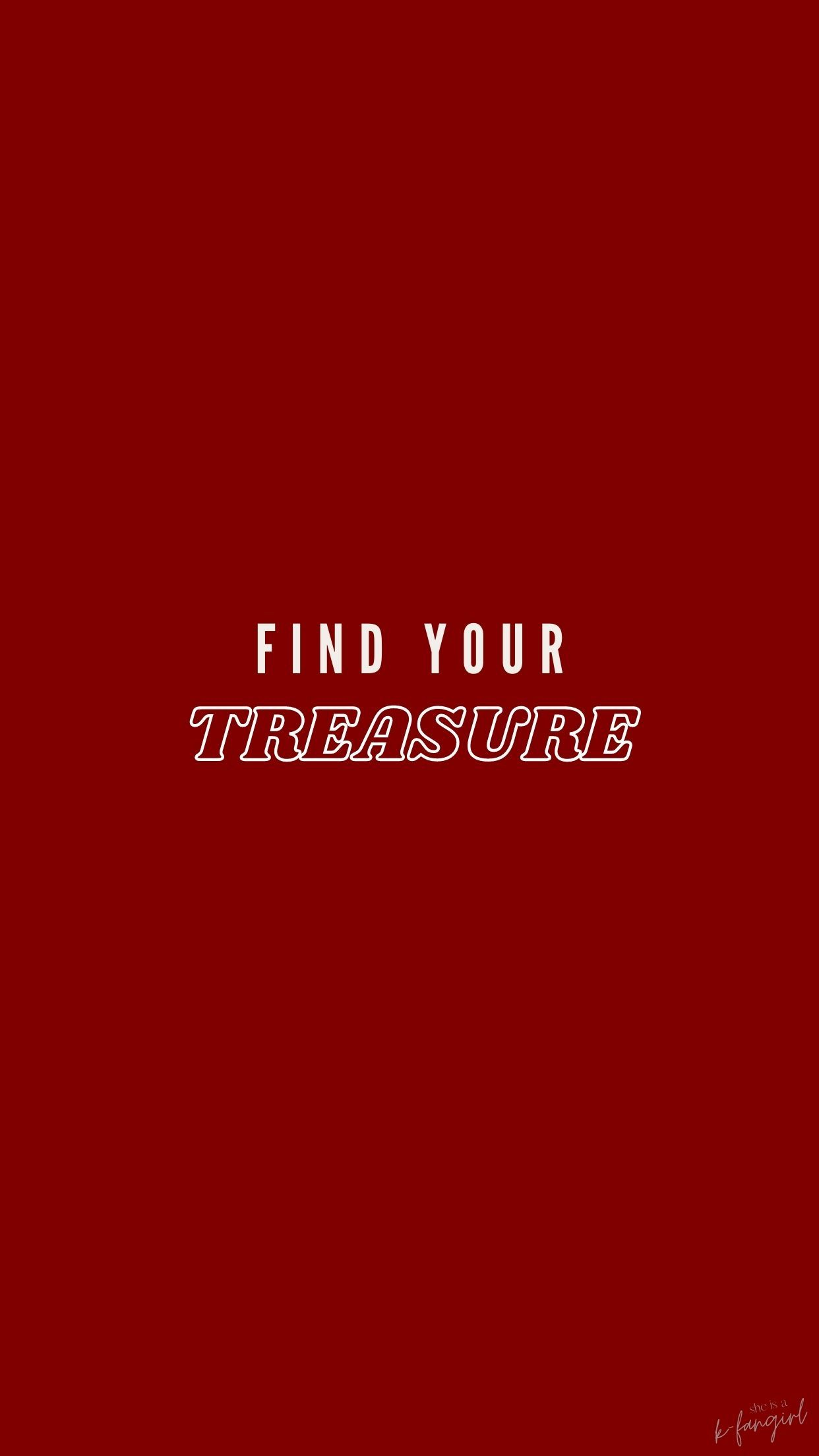 Find Your Treasure Treasures Finding Yourself Cool Wallpapers Cute