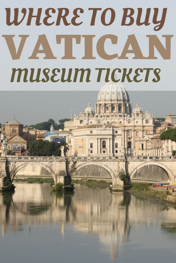 Where To Buy Vatican Museum Tickets And Not Get Scammed