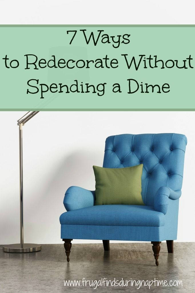 7 Ways to Redecorate Without Spending a Dime | Best of Frugal Finds ...