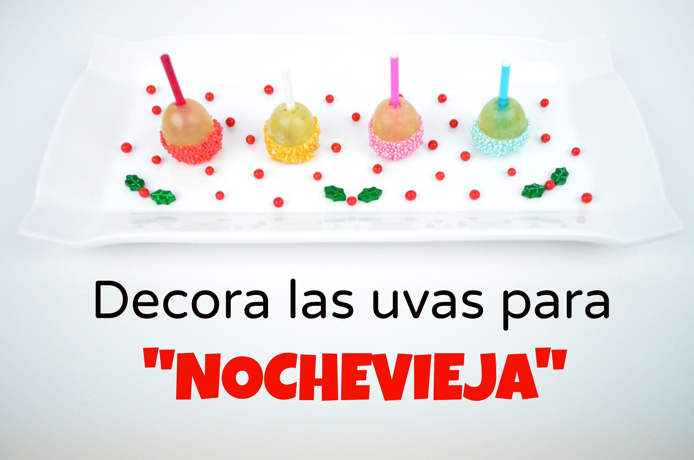 Cómo decorar las uvas. #uvas #nochevieja #decorar #cocina #postre ...