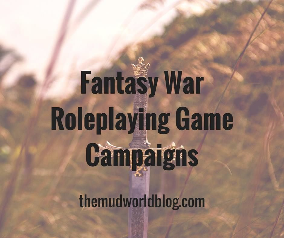 How do you run fantasy war roleplaying game campaigns? Here
