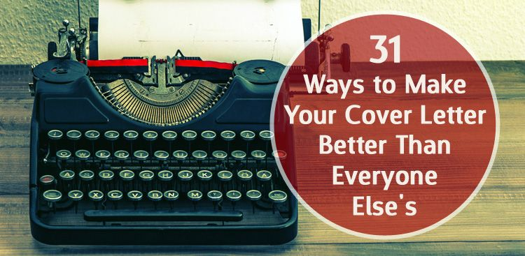31 Ways to Make Your Cover Letter Better Than Everyone Else\u0027s Tech