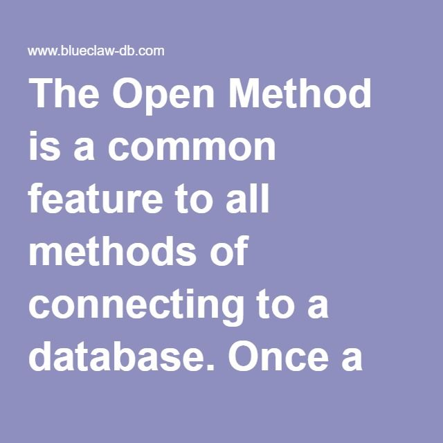 The Open Method is a common feature to all methods of connecting to
