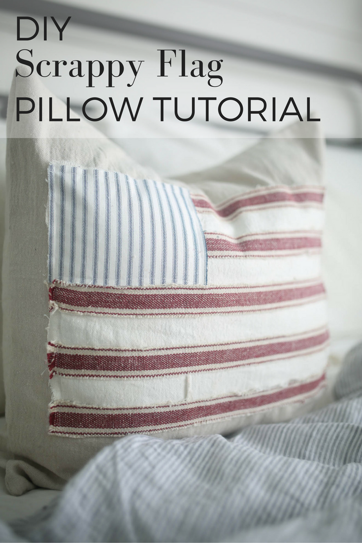Scrappy flag pillow cover tutorial farmhouse style flags and pillows
