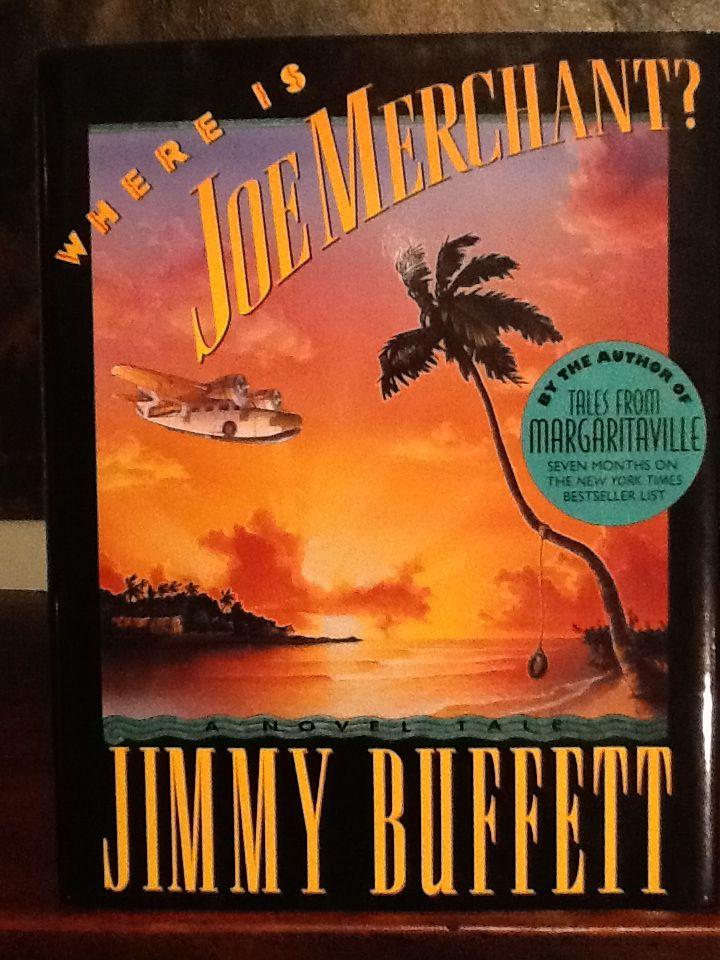 Love books - Where Is Joe Merchant? By Jimmy Buffett (A