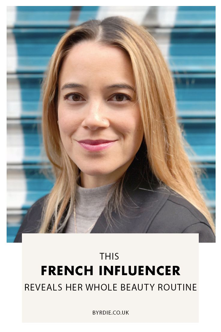 This French Influencer Reveals Her Whole Beauty Routine