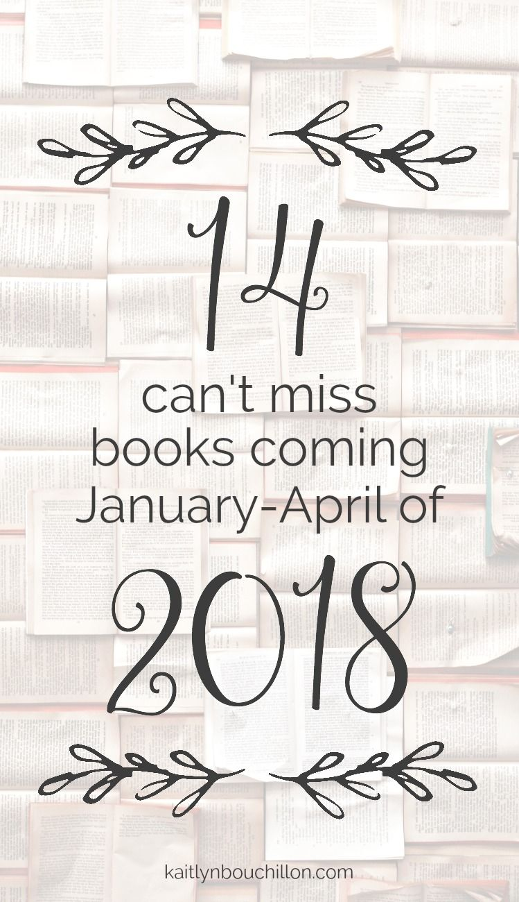 14 cantmiss books coming in 2018 januaryapril book