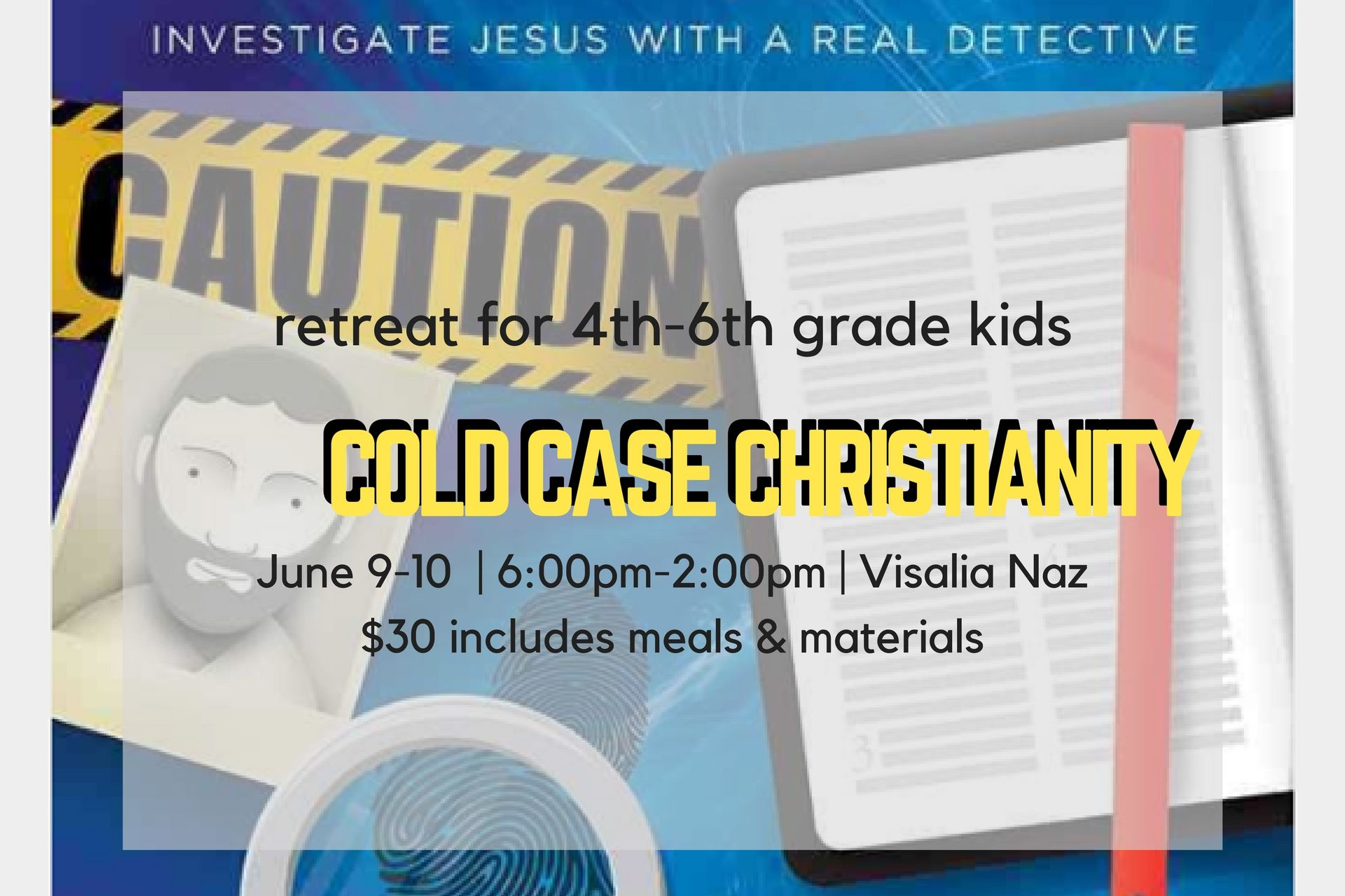 Visalia Naz Church is hosting a Cold-Case Christianity for Kids event on June9th! Very cool...