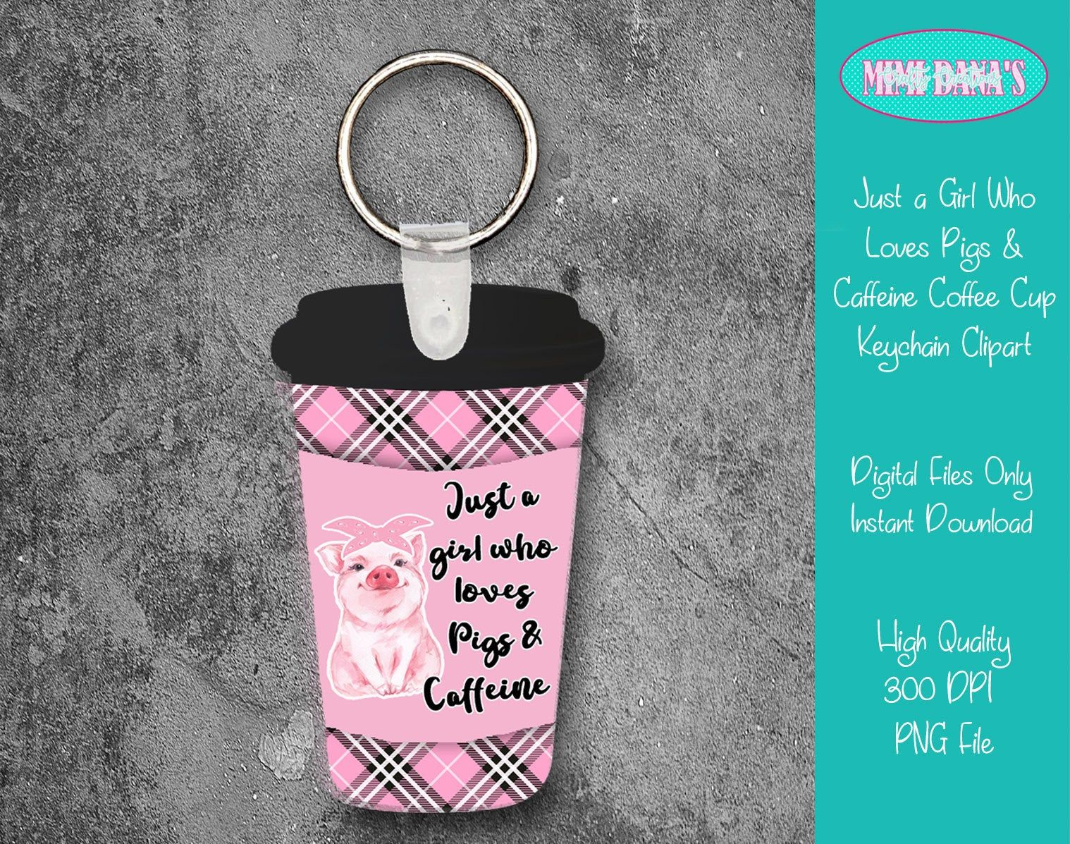 Just A Girl Who Loves Pigs And Caffeine Coffee Cup Keychain Etsy Coffee Keychain Pretty Wall Art Coffee Lover Gifts
