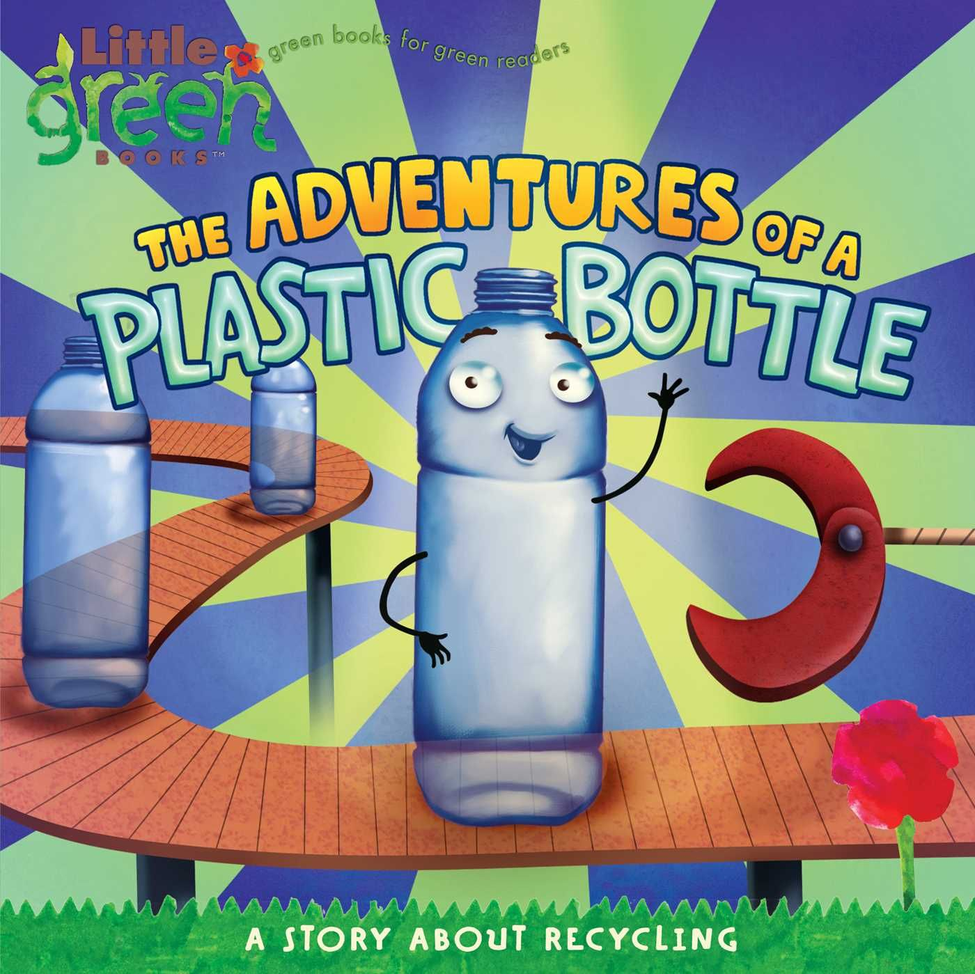 Little Green Books The Adventures Of A Plastic Bottle A Story About Recycling Paperback Walmart Com Recycling For Kids Teaching Recycling How To Teach Kids