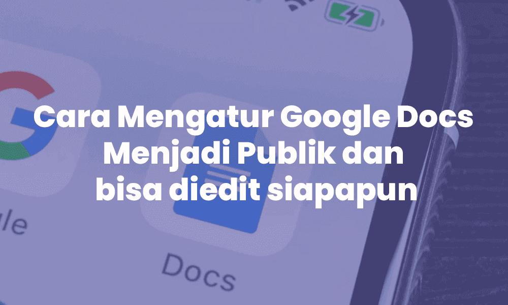 Cara Mengubah Hak Akses Google Docs Jadi Publik Google Tahu Publik