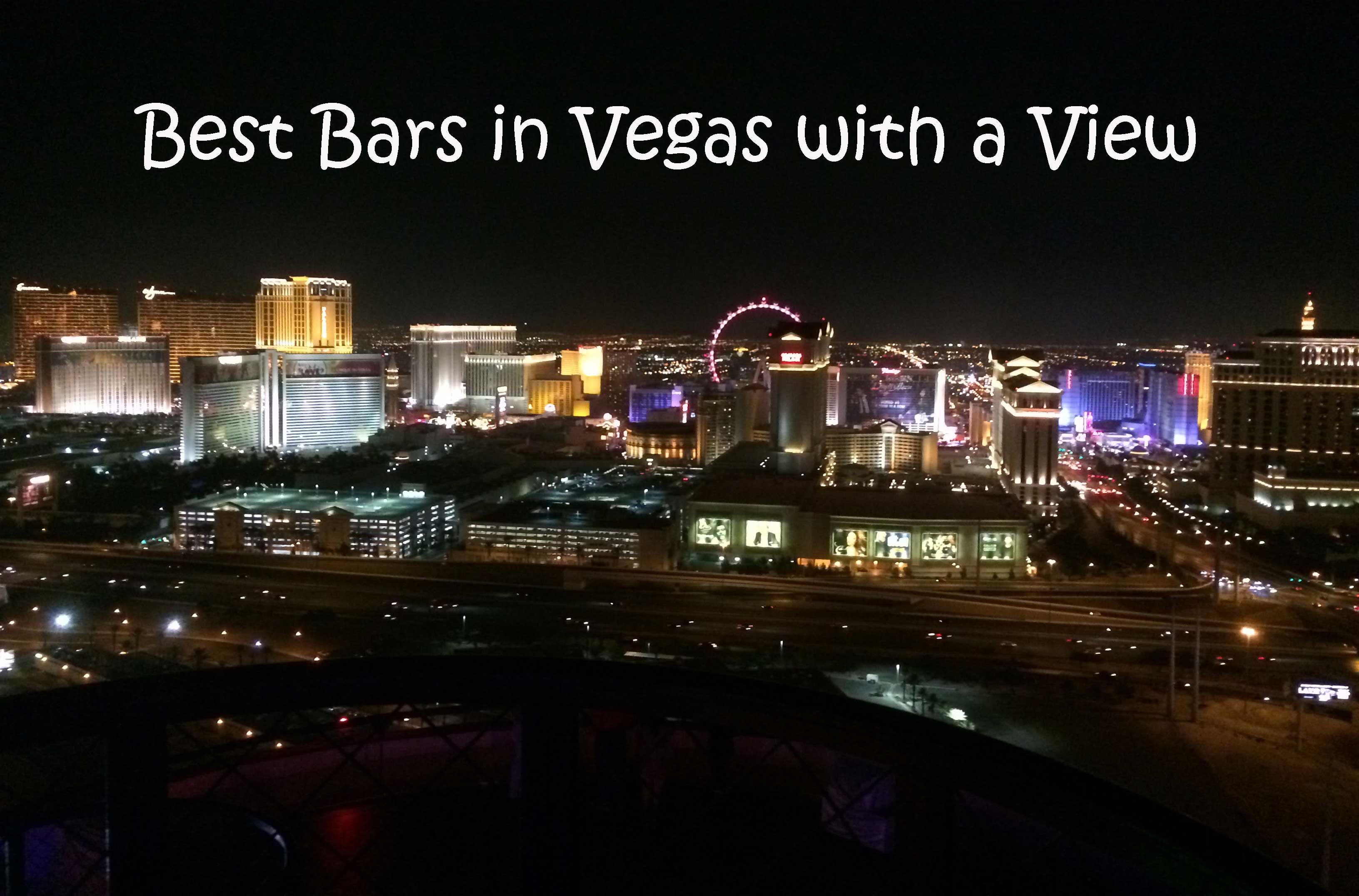 The Best Bars in Vegas with a View - Looking to enjoy a ...