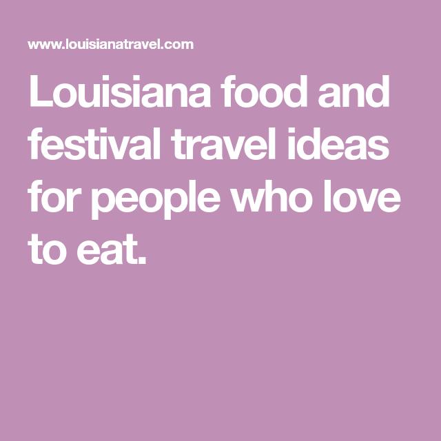 Louisiana Travel Ideas for Food Lovers