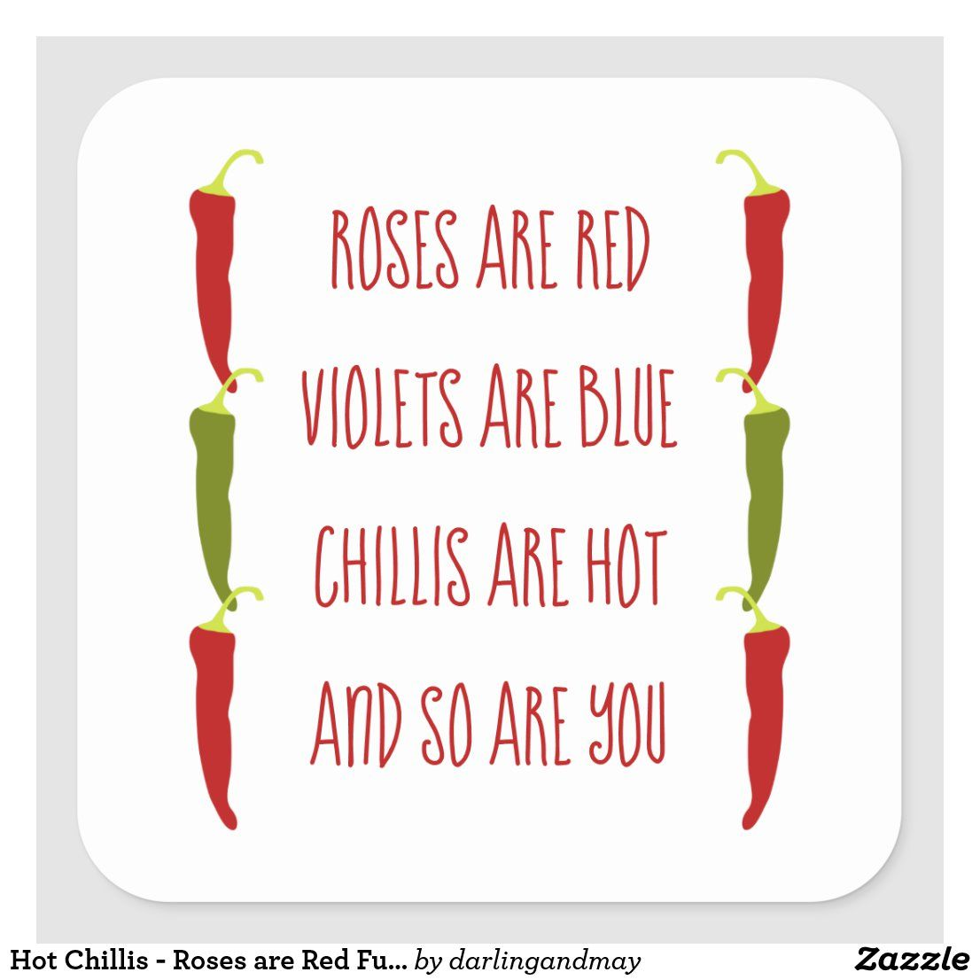 Hot Chillis Roses Are Red Funny Valentines Poem Square Sticker Roses Are Red Funny Funny Compliments Funny Teenager Quotes