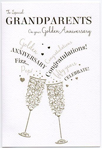 To Special Grandparents On Your 50th Golden Wedding Anniversary Card 8364 Ca Golden Wedding Anniversary Card Wedding Anniversary Cards Golden Anniversary Cards