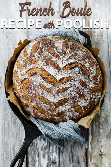 Classic French Boule Recipe with Poolish  Learn how to make a poolish starter leavening agent to make the perfect french boule with a dark brown crust and fluffy tender i...