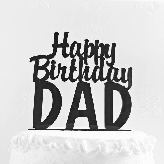 Happy Birthday Dad Cake Topper Father S Day By Caketopperdesign