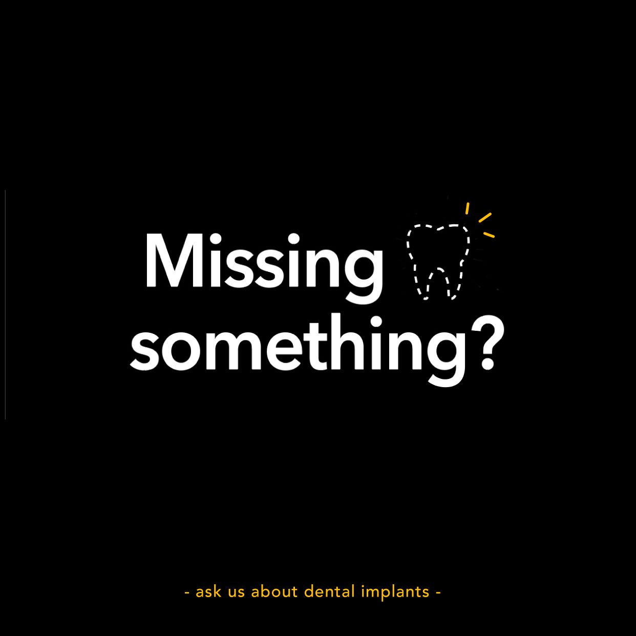 Dental Implant Quotes Missing A Tooth Ask Us About Dental Implants We Want To Give You