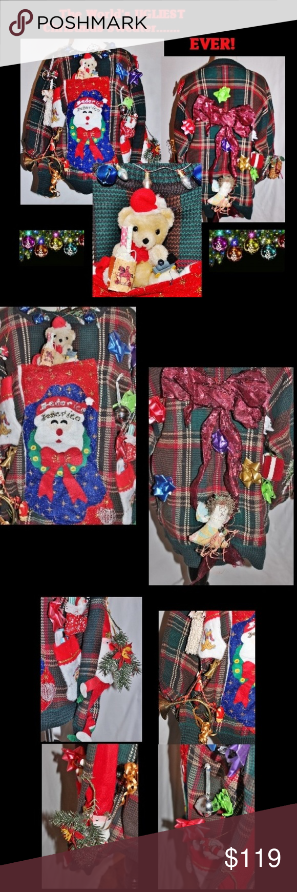 1 of a Kind UGLY Tacky Trashy CHRISTMAS Sweater By far, THE world's MOST ugliest hideous&unique Christmas sweater. At least the ugliest I have eva seen.If you need a sweater to win a contest, stand out in photos for UR own greeting cards or if U just want 2 B pointed to & laughed at, look NO FURTHER.Sweater is by Gant. The xtras were sewn on by hand, Truly 1 of a kind.The following items attached: stuffed teddy bear, lights, bells, a trumpet,angel,pine cones, ribbons, bows,Santa, a stocking, pre #howtomakeabowwithribbon