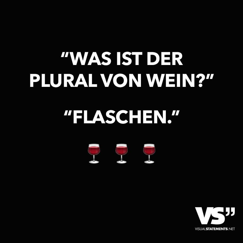 """Photo of """"Was ist der Plural von Wein?"""" """"Flaschen."""" – VISUAL STATEMEN…"""
