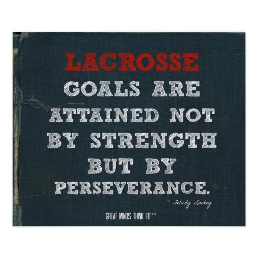 Persistence Motivational Quotes: Lacrosse Poster For Perseverance!