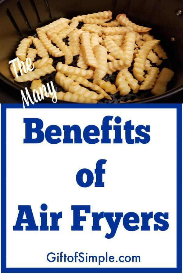All the reasons why you will love an air fryer. Benefits ...