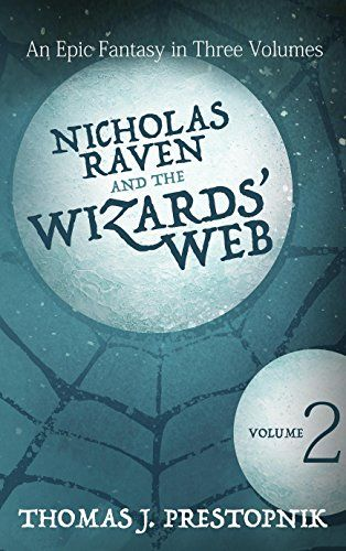 Nicholas Raven And The Wizards Web Volume 2 Thomas J Prestopnik Amazon Com Ebook Free Ebooks Free Books